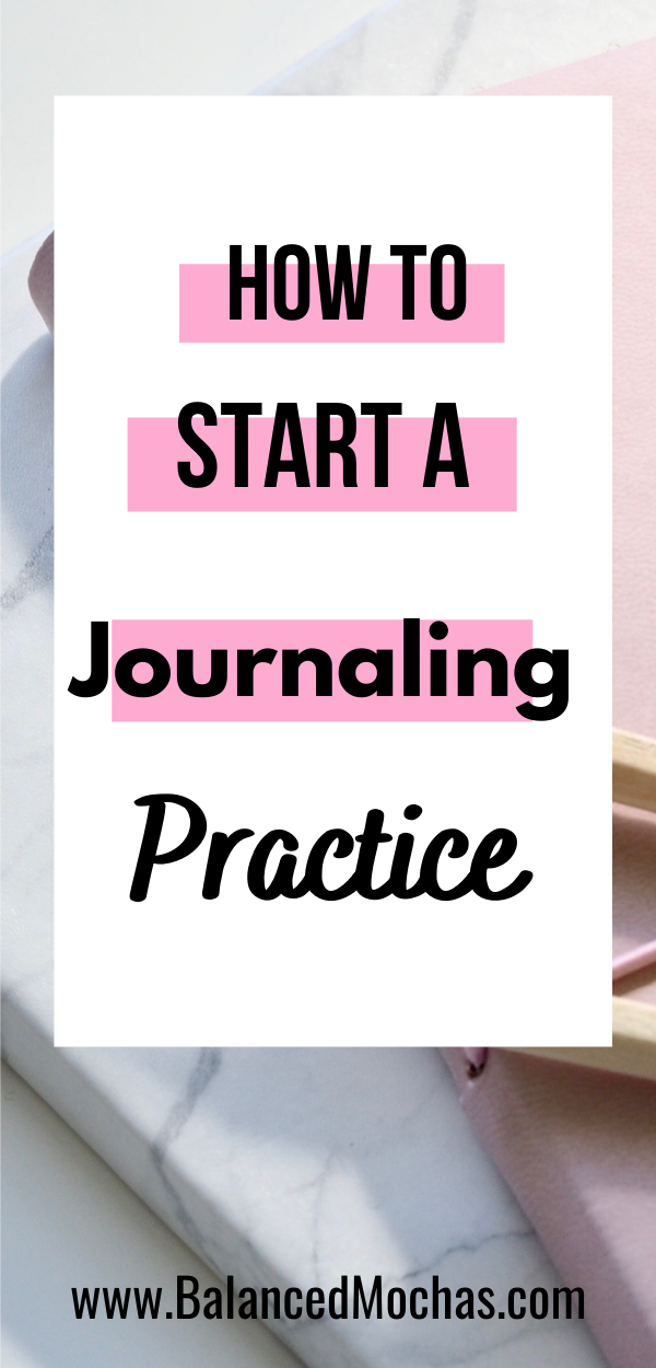 How to Start a Journaling Practice: Tips, Tricks, Rewards & Challenges