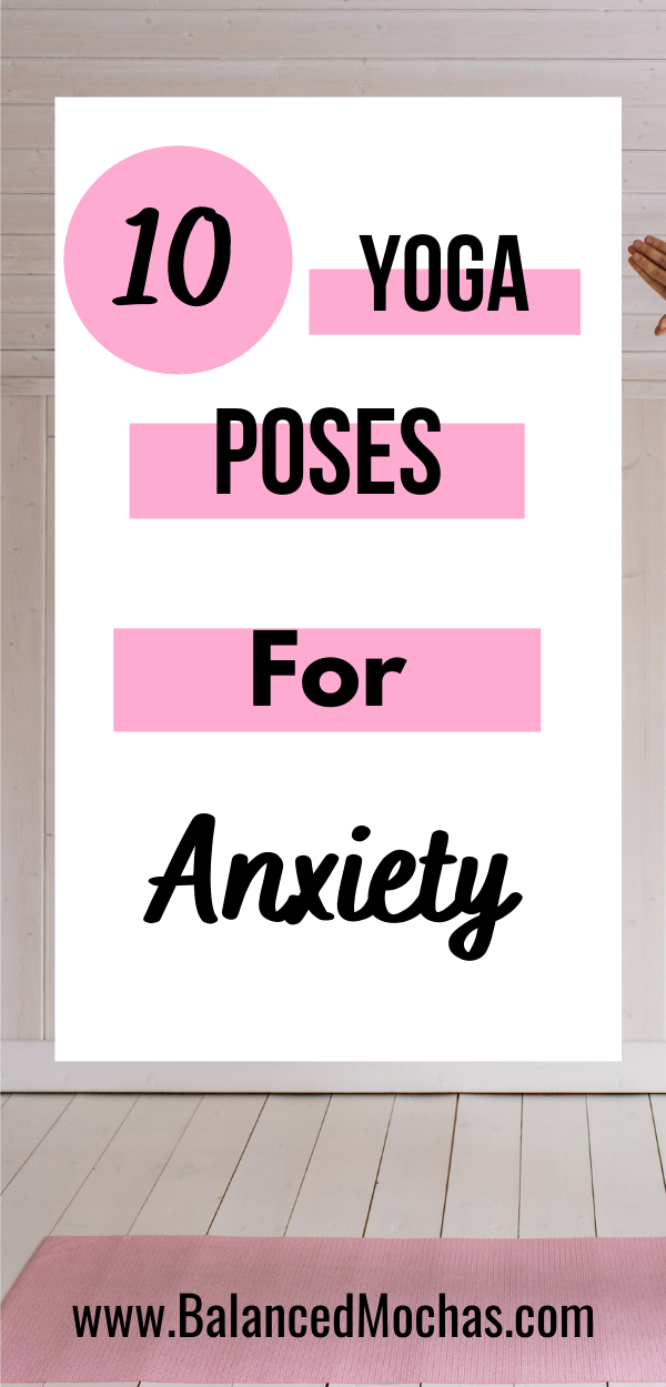 10 yoga poses for anxiety