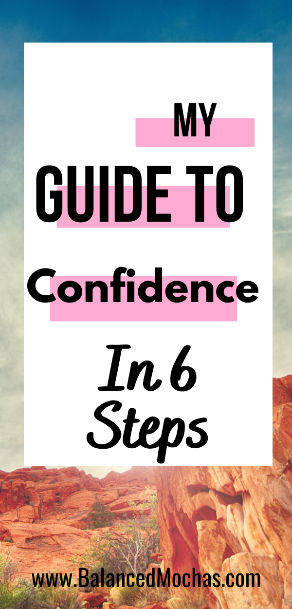 My Guide to Confidence in 6 Steps