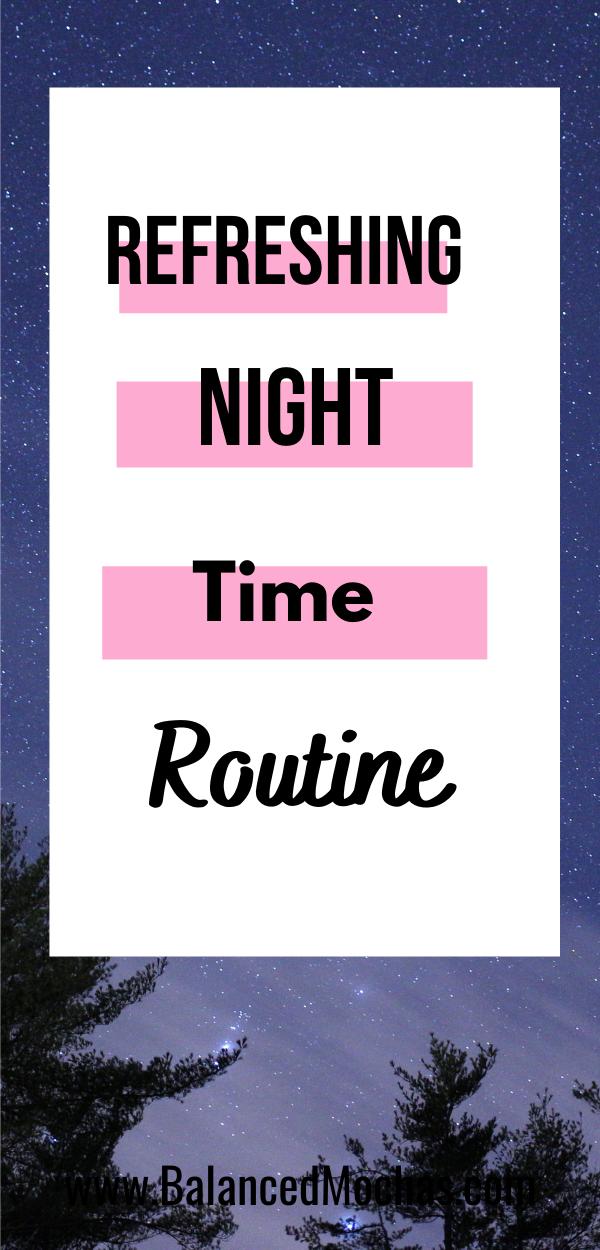 Refreshing Night Time Routine